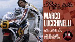 Rider Talks: Marco Lucchinelli si racconta da Ciapa La Moto - Immagine: 1