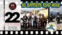 Ciapa La Moto, eventi: No Barriers, il docufilm